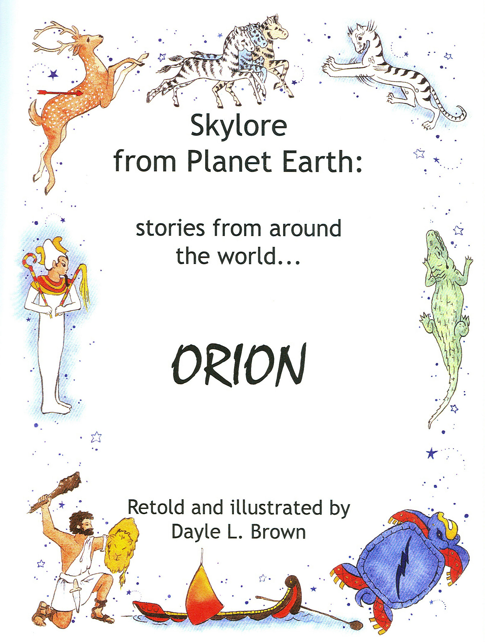 Skylore from Planet Earth: stories from around the world…Orion